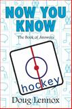 Now You Know Hockey, Doug Lennox, 1550028693