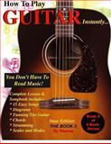 How to Play Guitar Instantly, Marcos and Marcos Habif, 1468188690