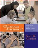 Classroom Assessment : Concepts and Applications, Airasian, Peter W., 0072488697