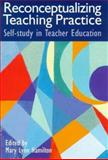 Reconceptualizing Teaching Practice : Developing Competence Through Self-Study, Hamilton, Mary Lynn, 0750708697