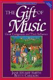 The Gift of Music, Jane Stuart Smith and Betty Carlson, 089107869X