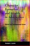 Character Formation and Identity in Adolescence : Clinical and Developmental Issues, Lucente, Randolph L., 1933478691