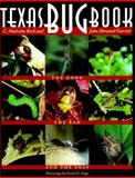 Texas Bug Book : The Good, the Bad, and the Ugly, Beck, C. Malcolm and Garrett, John Howard, 0292708696