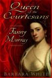 Queen of the Courtesans, Barbara White, 0752468693
