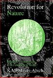 Revolution for Nature : From the Environment to the Connatural World, Meyer-Abich, K. M., 0929398696