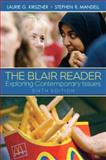 The Blair Reader : Exploring Contemporary Issues, Laurie G. Kirszner, Stephen R. Mandell, 013230869X