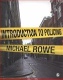 Introduction to Policing, Rowe, Michael, 1412928699