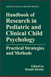 Handbook of Research in Pediatric and Clinical Child Psychology : Practical Strategies and Methods, , 1461368693