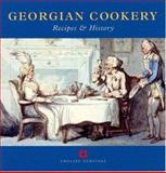 Georgian Cookery : Recipes and History, Stead, Jennifer, 1850748691