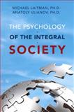 The Psychology of the Integral Society, Michael Laitman and Anatoly Ulianov, 1897448694