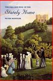 The Fall and Rise of the Stately Home, Mandler, Peter, 0300078692