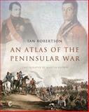 An Atlas of the Peninsular War, Robertson, Ian, 0300148690