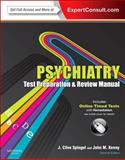 Psychiatry Test Preparation and Review Manual : Expert Consult - Online and Print, Spiegel, J. Clive and Kenny, John M., 0323088694