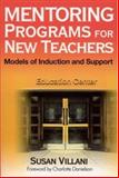 Mentoring Programs for New Teachers : Models of Induction and Support, Villani, Susan, 0761978690