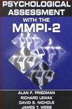 Psychological Assessment with the MMPI-2, Friedman, Alan F. and Nichols, David S., 0805838694