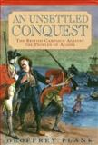 An Unsettled Conquest : The British Campaign Against the Peoples of Acadia, Plank, Geoffrey Gilbert, 0812218698