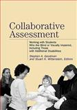 Collaborative Assessment : Working with Students Who Are Blind or Visually Impaired, Including Those with Additional Disabilities, Goodman, Stephen A. and Wittenstein, Stuart H., 0891288694
