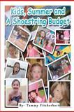 Kids, Summer and a Shoestring Budget, Tammy Fitzherbert, 1475218699