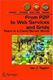 From P2P to Web Services and Grids, Taylor, Ian J., 1852338695