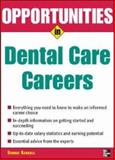 Opportunities in Dental Care Careers, Bonnie L. Kendall, 0071458697