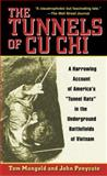The Tunnels of Cu Chi, Tom Mangold and John Penycate, 0891418695
