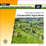 Training Modules on Conservation Agriculture 9789251048696