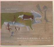 Unconquerable Spirit : George Stow's History Paintings of the San, Skotnes, Pippa, 0821418696