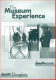 The Museum Experience - Southeast, Douglass, Scott, 0495188697