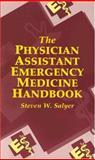 The Physician Assistant Emergency Medicine Handbook, Salyer, Steven W., 0721658695