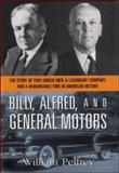 Billy, Alfred, and General Motors, William Pelfrey, 0814408699
