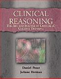 Clinical Reasoning : The Art and Science of Critical and Creative Thinking, Pesut, Daniel and Herman, Joann, 0827378696