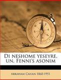 Di Neshome Yeseyre, un, Fenni's Asonim, Abraham Cahan, 1149338695