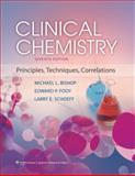 Clinical Chemistry : Principles, Techniques, and Correlations, Bishop, Michael L. and Fody, Edward P., 1451118694