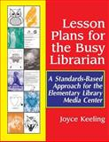 Lesson Plans for the Busy Librarian, Joyce Keeling, 156308869X