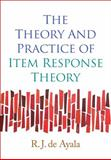 The Theory and Practice of Item Response Theory, de Ayala, R. J., 1593858698