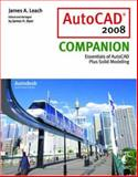 AutoCAD 2008 Companion with AutoDESK 2008 Inventor, Leach, James A. and Dyer, James, 0077228693
