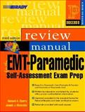 EMT-Paramedic Self-Assessment Success Across the Boards Exam Prep Review Manual, Cherry, Richard A. and Mistovich, Joseph J., 0131128698
