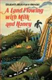 A Land Flowing with Milk and Honey, Elisabeth Moltmann-Wendel, 0334008697