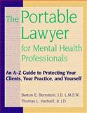 The Portable Lawyer for Mental Health Professionals : An A-Z Guide to Protecting Your Clients, Your Practice and Yourself, Bernstein, Barton E. and Hartsell, Thomas L., 047124869X