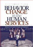 Behavior Change in the Human Services : Behavioral and Cognitive Principles and Applications, Sundel, Martin and Sundel, Sandra Stone, 076198870X