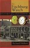 The Fitchburg Watch, Richard A. Meibers, 0972168702