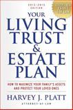 Your Living Trust and Estate Plan 2012-2013, Harvey J. Platt, 158115870X