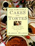 100 Fabulous Cakes and Tortes, Aaron Maree and R. Brasch, 020718870X