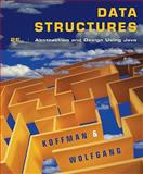 Data Structures : Abstraction and Design Using Java, Koffman, Elliot B. and Wolfgang, Paul A. T., 0470128704