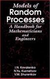 Models of Random Processes : A Handbook for Mathematicians and Engineers, Kovalenko, I. N. and Kuznetsov, N. I., 0849328705