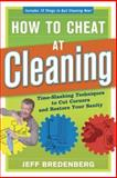 How to Cheat at Cleaning, Jeff Bredenberg, 1561588709