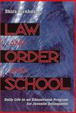 Law and Order and School : Daily Life in an Educational Program for Juvenile Delinquents, Birnbaum, Shira, 1566398703