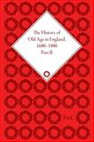 The History of Old Age in England, 1600-1800, Part II 9781851968701