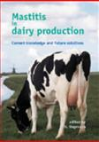 Mastitis in dairy Production : Current knowledge and future Solutions, , 9076998701