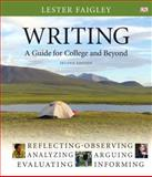 Writing : A Guide for College and Beyond, Faigley, Lester, 0205648703